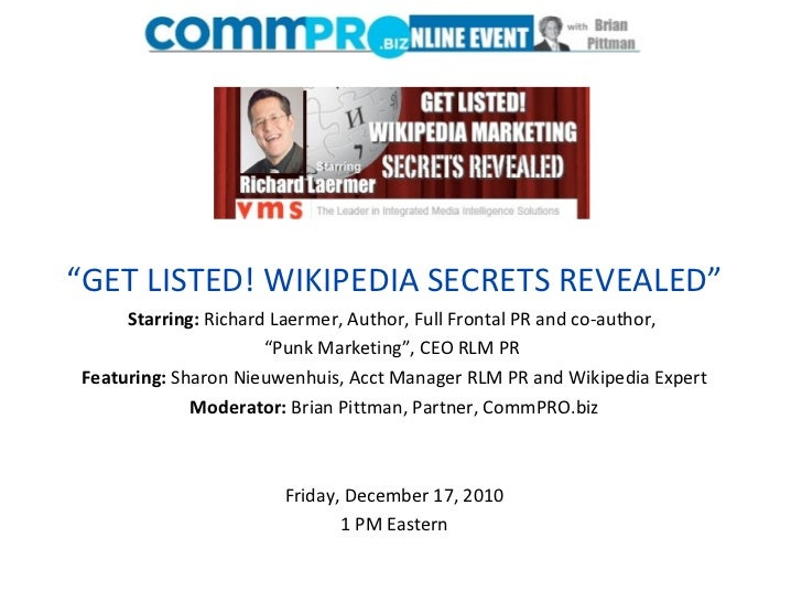 """ GET LISTED! WIKIPEDIA SECRETS REVEALED"" Starring:  Richard Laermer, Author, Full Frontal PR and co-author,  ""Punk Market..."