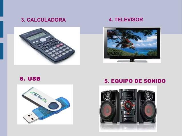 3. CALCULADORA 4. TELEVISOR 5. EQUIPO DE SONIDO6. USB