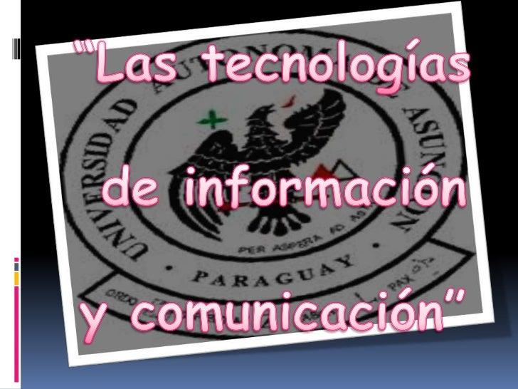 """""""Las tecnologías de información y comunicación""""<br />"""