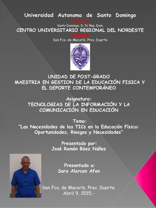 Universidad Autonoma de Santo Domingo (UASD) Santo Domingo, D. N. Rep. Dom. CENTRO UNIVERSITARIO REGIONAL DEL NORDESTE (CU...