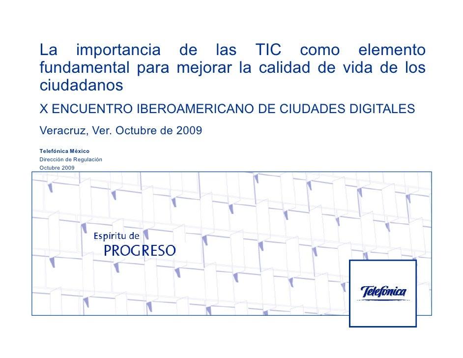 La importancia de las TIC como elemento fundamental para mejorar la calidad de vida de los ciudadanos X ENCUENTRO IBEROAME...