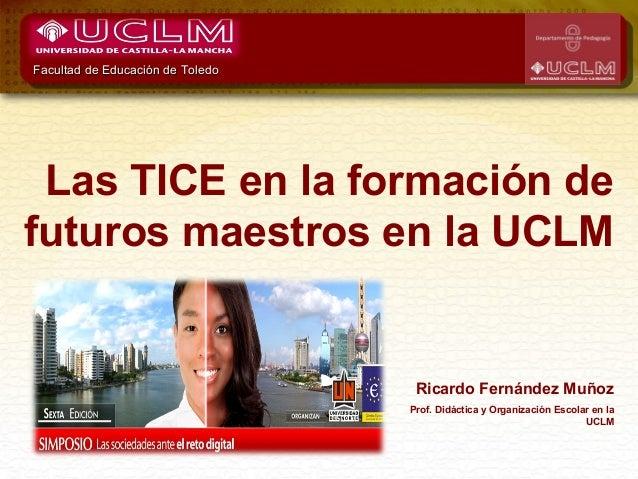 Las TICE en la formación de futuros maestros en la UCLM Slide 2