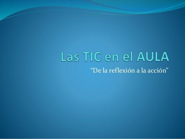 """""""De la reflexión a la acción"""""""