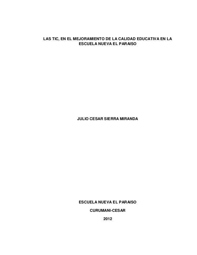 LAS TIC, EN EL MEJORAMIENTO DE LA CALIDAD EDUCATIVA EN LA                 ESCUELA NUEVA EL PARAISO              JULIO CESA...