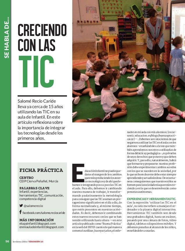 se habla de...  Creciendo con las  tic  Salomé Recio Caride lleva ya cerca de 15 años utilizando las TIC en su aula de Inf...