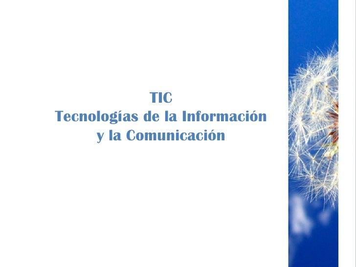 TICTecnologías de la Información     y la Comunicación