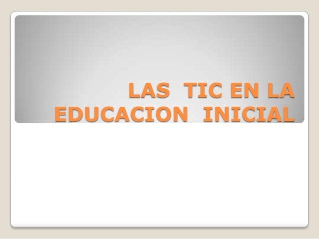 LAS TIC EN LA EDUCACION INICIAL