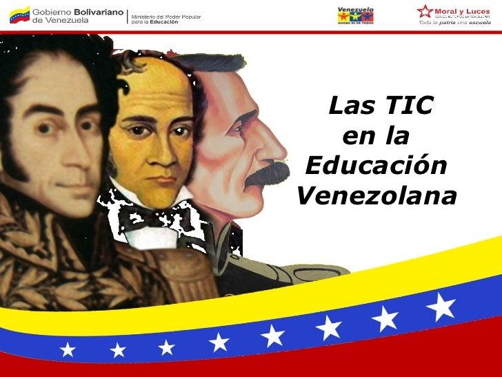 Las TIC en la  Educación Venezolana