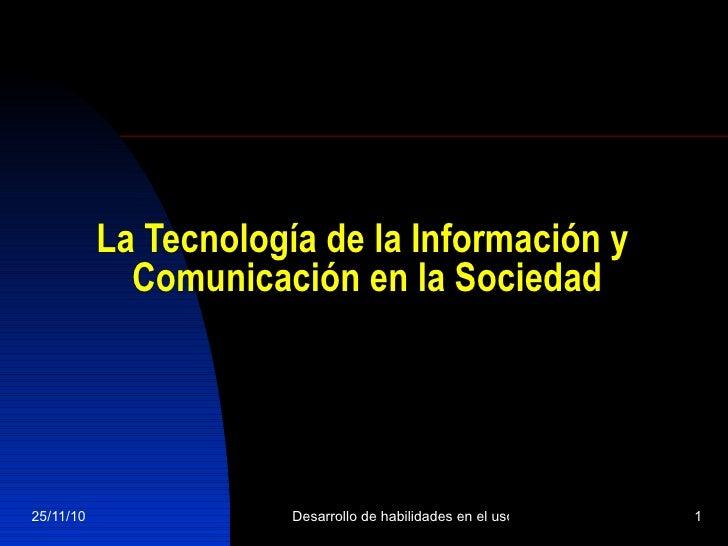 La Tecnología de la Información y  Comunicación en la Sociedad