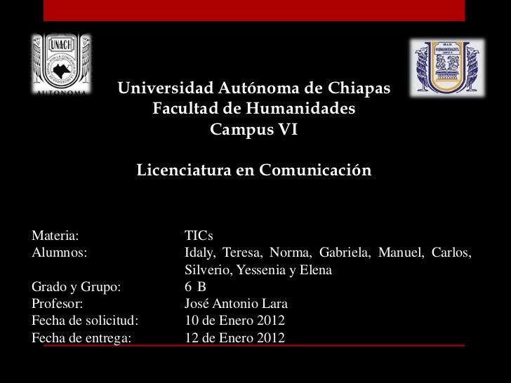 Universidad Autónoma de Chiapas                   Facultad de Humanidades                          Campus VI              ...