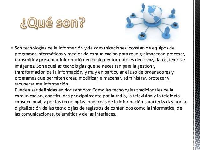 Se pueden considerar las tecnologías de la información y la comunicación como un concepto dinámico. porejemplo, a finales ...