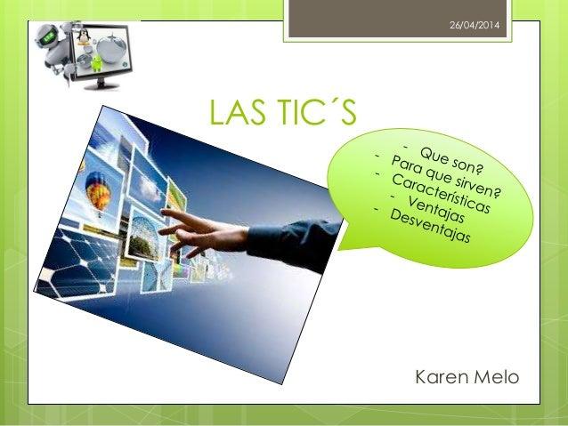 LAS TIC´S Karen Melo 26/04/2014
