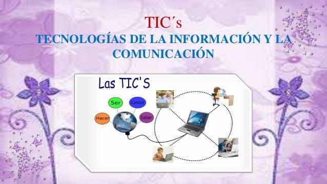 TIC´s TECNOLOGÍAS DE LA INFORMACIÓN Y LA COMUNICACIÓN