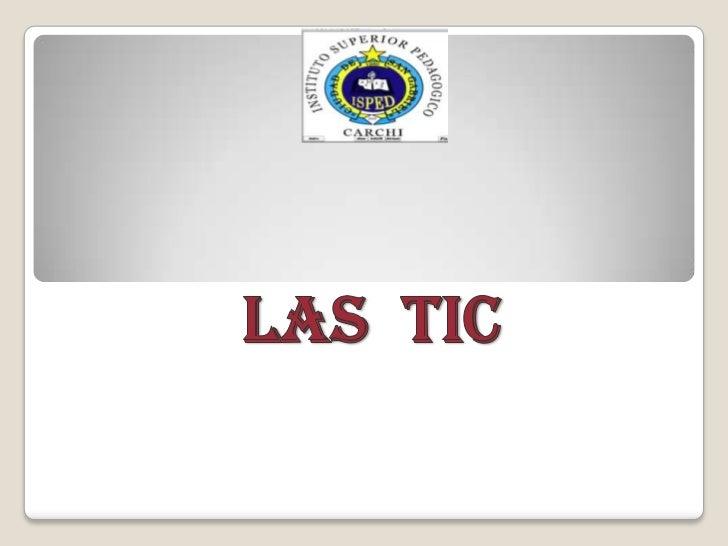 LAS  TIC <br />
