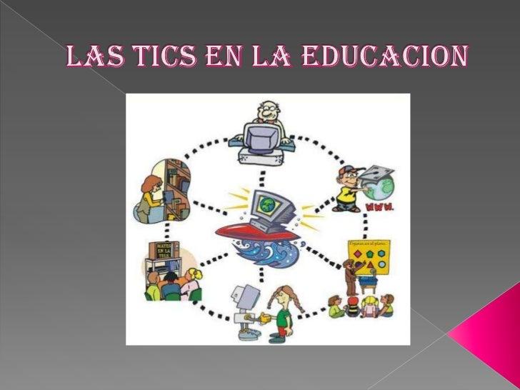 LAS TICS EN LA EDUCACION<br />