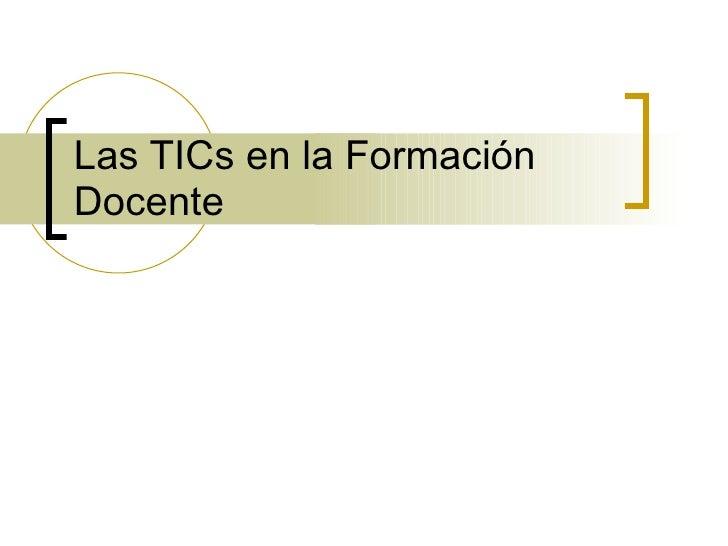 Las TICs en la Formación Docente