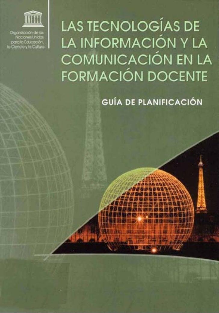 Las tecnologías de lainformación y la comunicación   en la formación docente        Guía de planificación                 ...
