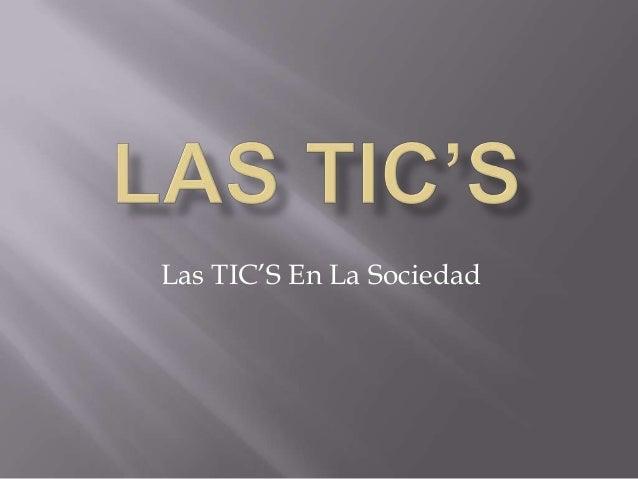 Las TIC'S En La Sociedad