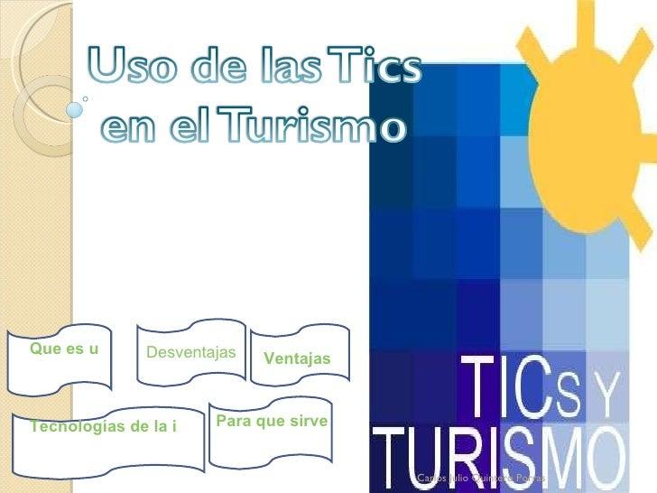 Carlos Julio Quintero Porras Que es una Tic Para que sirven las Tics Tecnologías de la información y la comunicación Desve...