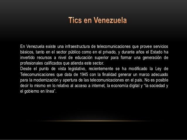 En Venezuela existe una infraestructura de telecomunicaciones que provee serviciosbásicos, tanto en el sector público como...