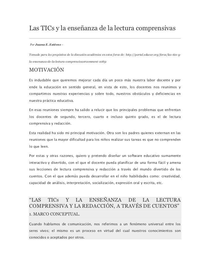 Las TICs y la enseñanza de la lectura comprensivasPor Juana E. Estévez –Tomado para los propósitos de la discusión académi...