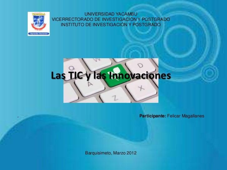 UNIVERSIDAD YACAMBU    VICERRECTORADO DE INVESTIGACIÓN Y POSTGRADO        INSTITUTO DE INVESTIGACIÓN Y POSTGRADO    Las TI...
