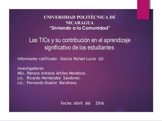 Informante calificado: Doctor Rafael Lucio Gil Investigadores MSc. Renato Antonio Artiles Mendoza. Lic. Ricardo Hernández ...