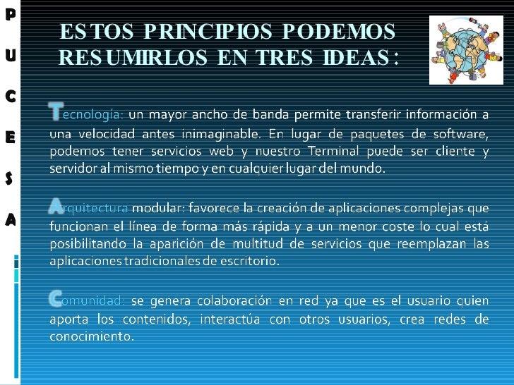 ESTOS PRINCIPIOS PODEMOS RESUMIRLOS EN TRES IDEAS: P U C E S A