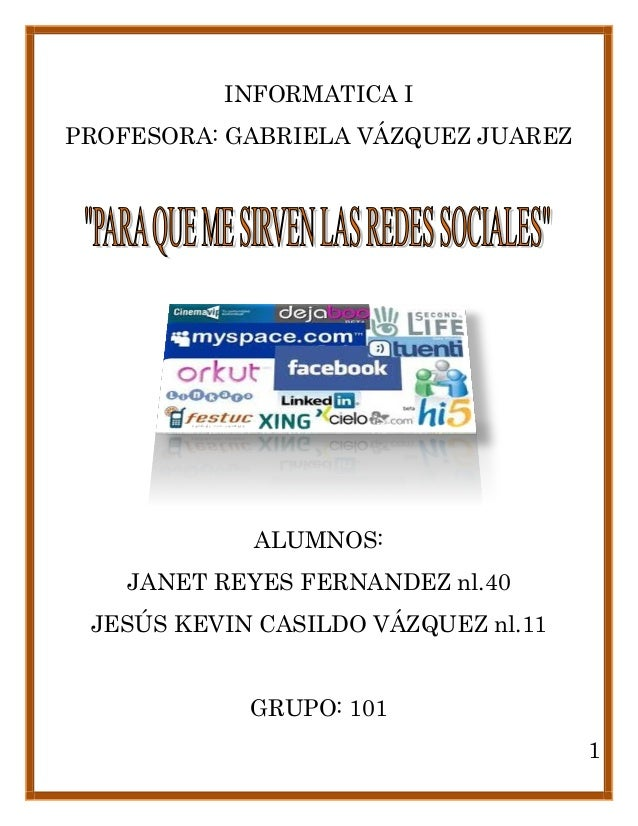 INFORMATICA IPROFESORA: GABRIELA VÁZQUEZ JUAREZ            ALUMNOS:    JANET REYES FERNANDEZ nl.40 JESÚS KEVIN CASILDO VÁZ...