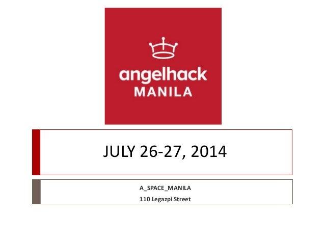 JULY 26-27, 2014 A_SPACE_MANILA 110 Legazpi Street