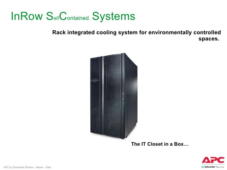 InRow S elf C ontained  Systems Rack integrated cooling system for environmentally controlled spaces.  The IT Closet in a ...