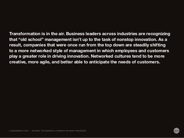 """Transformation is in the air. Business leaders across industries are recognizing that """"old school"""" management isn't up to ..."""