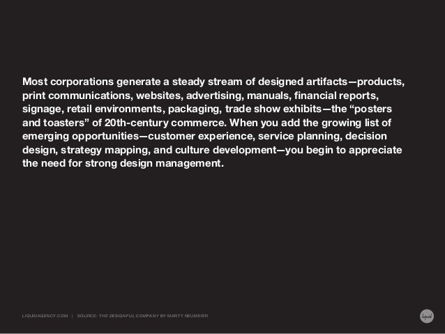 Most corporations generate a steady stream of designed artifacts—products, print communications, websites, advertising, ma...