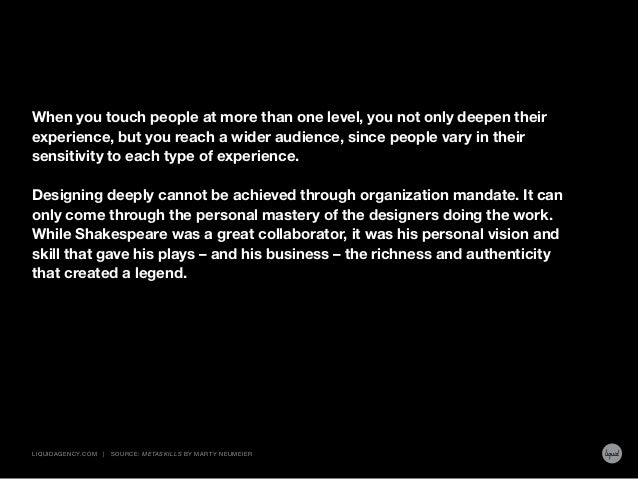 When you touch people at more than one level, you not only deepen their experience, but you reach a wider audience, since ...