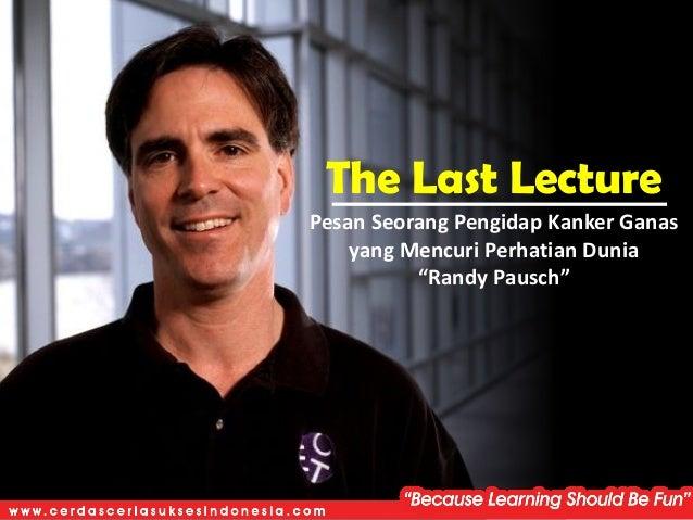 "The Last Lecture Pesan Seorang Pengidap Kanker Ganas yang Mencuri Perhatian Dunia ""Randy Pausch"""
