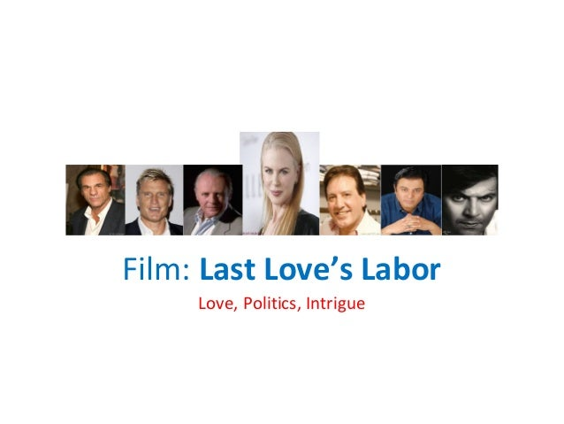 Film: Last Love's Labor Love, Politics, Intrigue