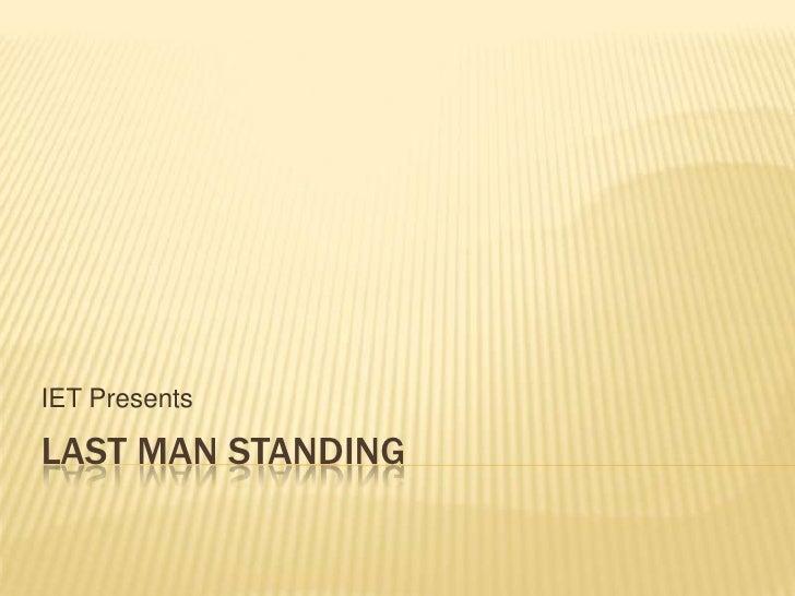 Last Man Standing<br />IET Presents<br />