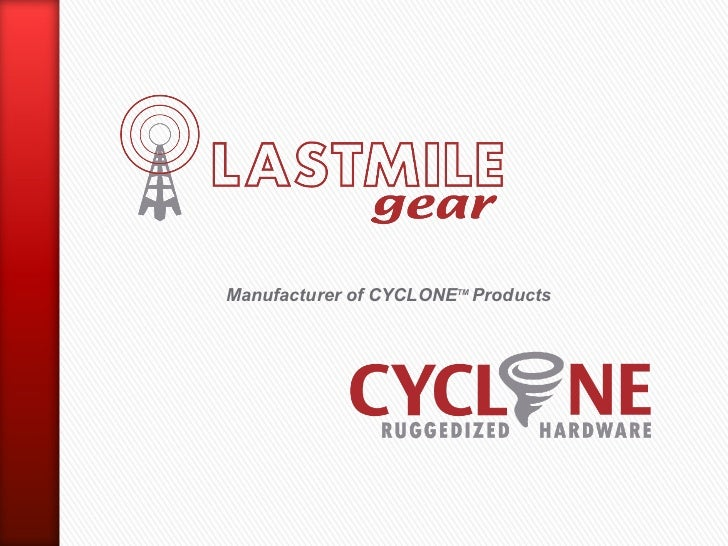 Manufacturer of CYCLONETM Products