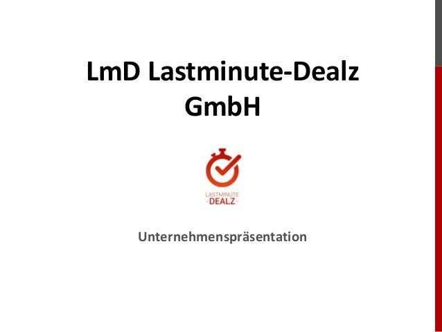 LmD Lastminute-Dealz GmbH  1  1  Unternehmenspräsentation