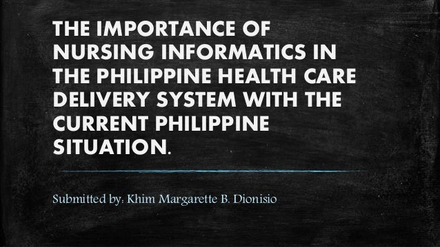 THE IMPORTANCE OF NURSING INFORMATICS IN THE PHILIPPINE ...