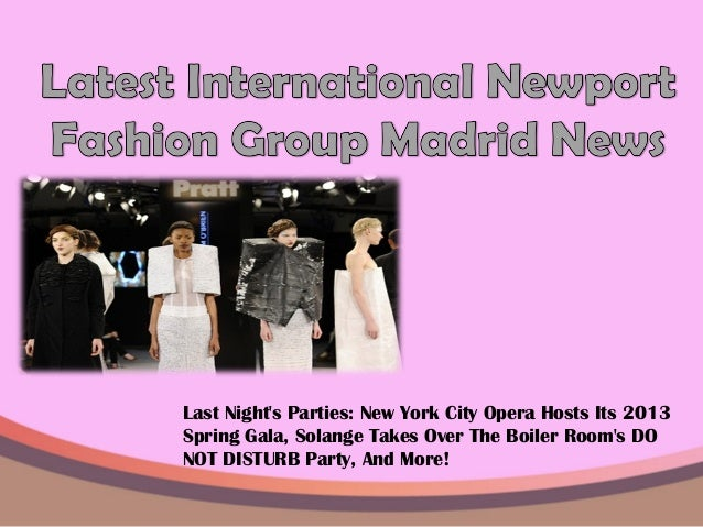 Last Nights Parties: New York City Opera Hosts Its 2013Spring Gala, Solange Takes Over The Boiler Rooms DONOT DISTURB Part...