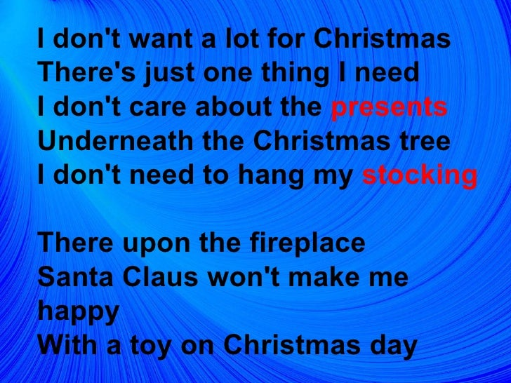 5 i dont want a lot for christmas - I Dont Want Alot For Christmas Lyrics