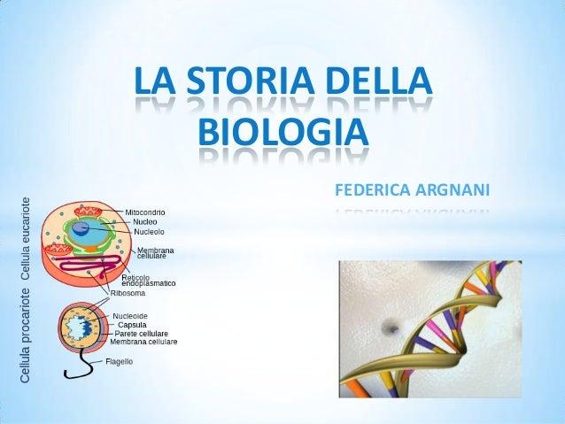 LA STORIA DELLA BIOLOGIA FEDERICA ARGNANI