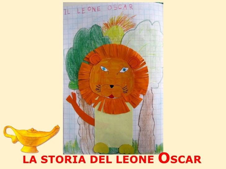 LA STORIA DEL LEONE  O SCAR
