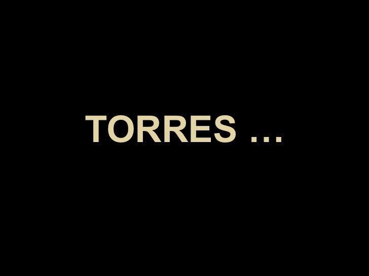 TORRES …