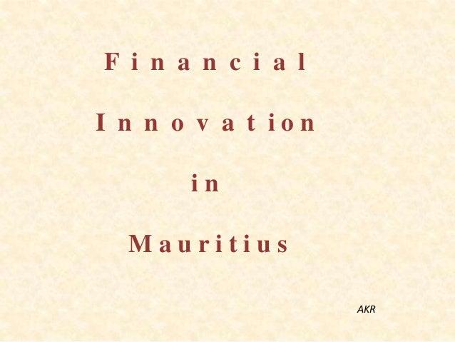 F i n a n c i a l  I n n o v a t ion in Mauritius AKR