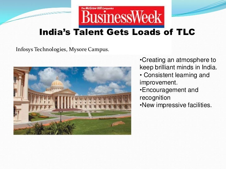 India's Talent Gets Loads of TLCInfosys Technologies, Mysore Campus.                                       •Creating an at...