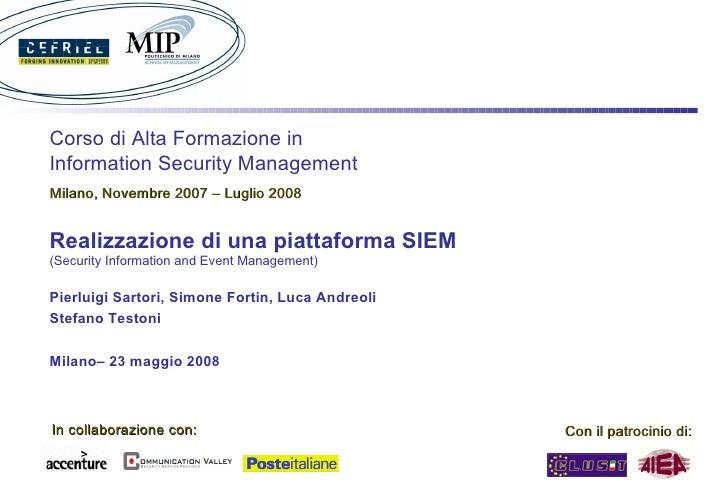 Corso di Alta Formazione in Information Security Management Milano, Novembre 2007 – Luglio 2008   Realizzazione di una pia...