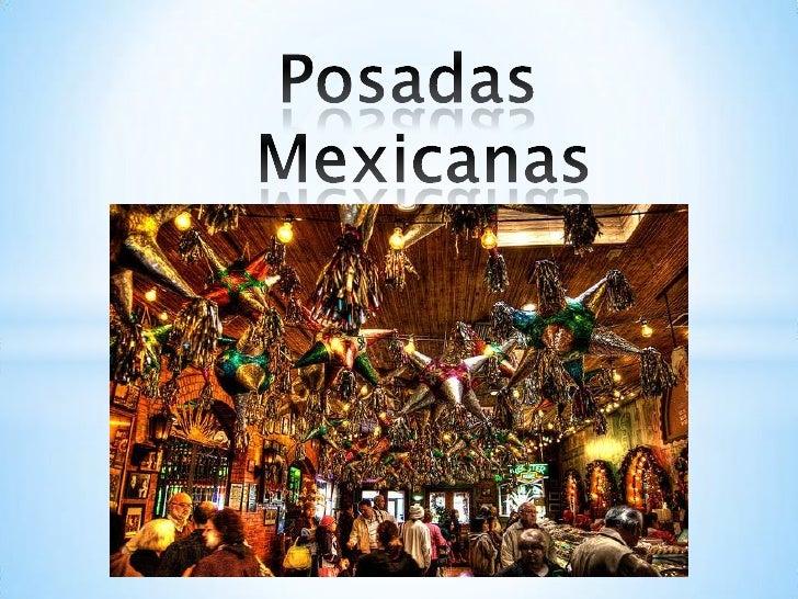 El 16 de Diciembre inician tradicionalmente las posadas, fiestasmuy mexicanas vinculadas ala religion. Son días de pedirpo...