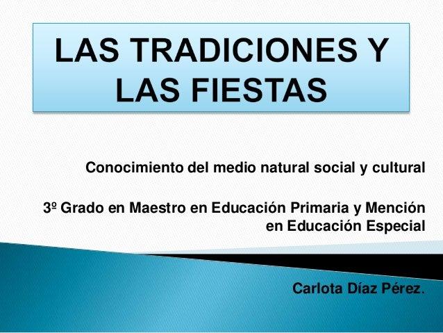 Conocimiento del medio natural social y cultural3º Grado en Maestro en Educación Primaria y Menciónen Educación EspecialCa...